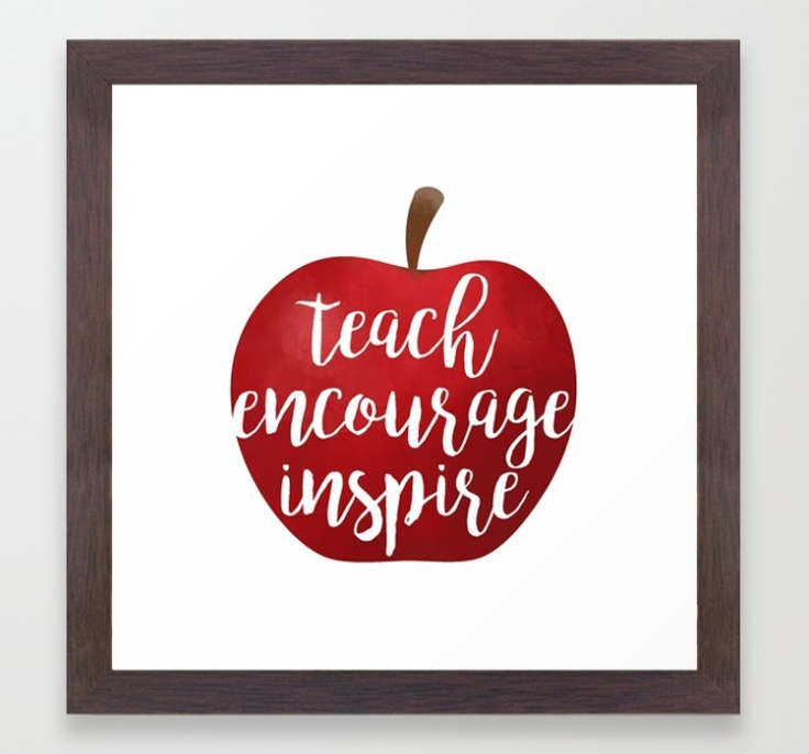 Teach Encourage Inspire Framed Art Print